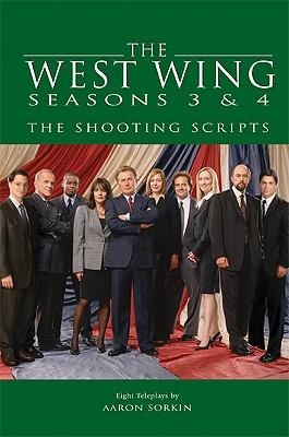 The West Wing: Seasons 3 & 4: The Shooting Scripts - Sorkin, Aaron