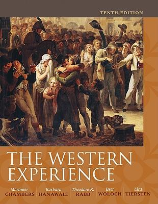 The Western Experience - Chambers, Mortimer, and Hanawalt, Barbara, and Rabb, Theodore K