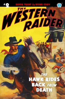 The Western Raider #2: The Hawk Rides Back From Death - Mount, Tom, and Cody, Stone