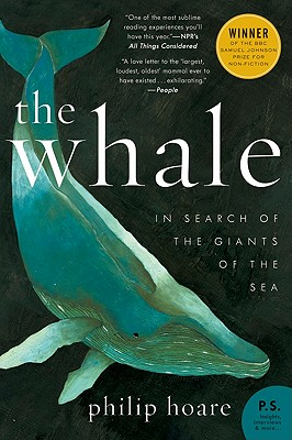 The Whale: In Search of the Giants of the Sea - Hoare, Philip