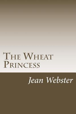 The Wheat Princess - Webster, Jean