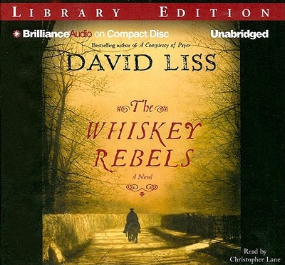 The Whiskey Rebels - Liss, David, and Lane, Christopher, Professor (Read by)