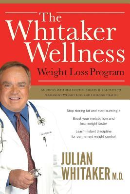 The Whitaker Wellness Weight Loss Program - Whitaker, Julian, MD