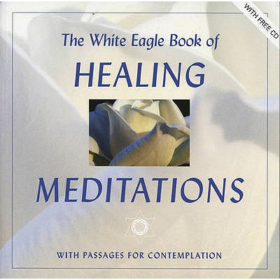 The White Eagle Book of Healing Meditations - White Eagle