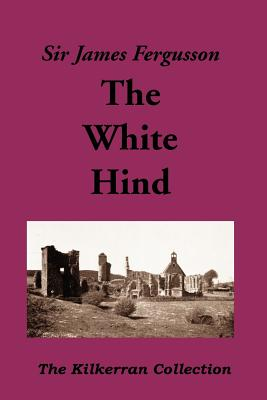The White Hind - Fergusson, James, Sir