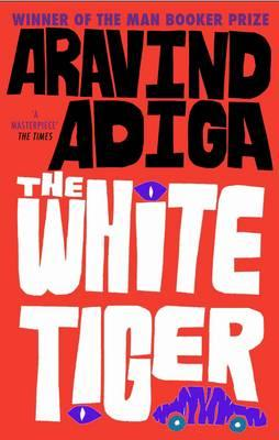 The White Tiger - Adiga, Aravind