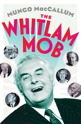 The Whitlam Mob - MacCallum, Mungo