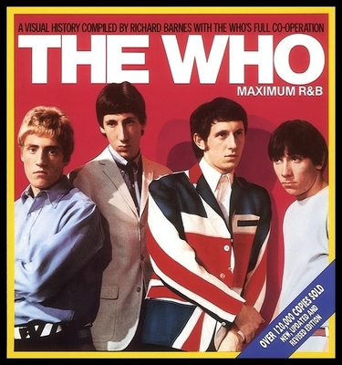 The Who: Maximum R and B - Barnes, Richard, and Townsend, Pete (Introduction by)