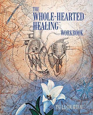 The Whole-Hearted Healing Workbook - Courteau, Paula
