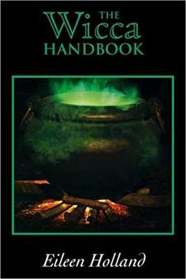 The Wicca Handbook - Holland, Eileen
