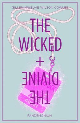 The Wicked + The Divine Volume 2: Fandemonium - Gillen, Kieron, and Mckelvie, Jamie (Artist), and Wilson, Matt (Artist)