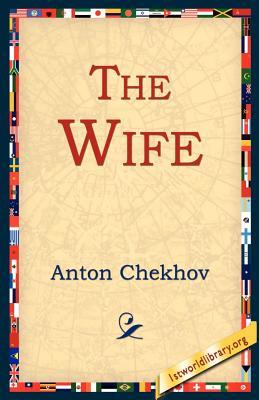 The Wife - Chekhov, Anton Pavlovich