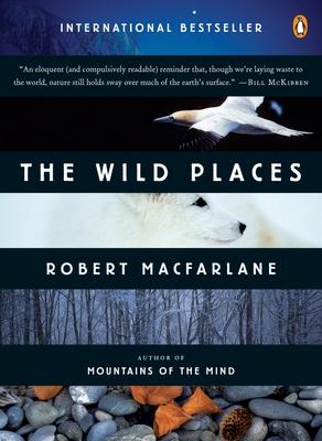 The Wild Places - MacFarlane, Robert, M.D