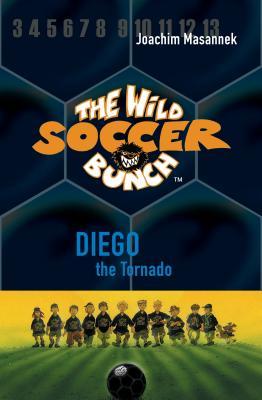 The Wild Soccer Bunch, Book 2: Diego the Tornado - Masannek, Joachim
