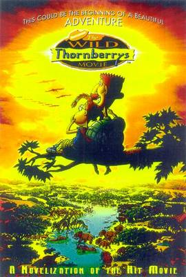 The Wild Thornberrys Movie: A Novelization of the Hit Movie - Dubowski, Cathy East