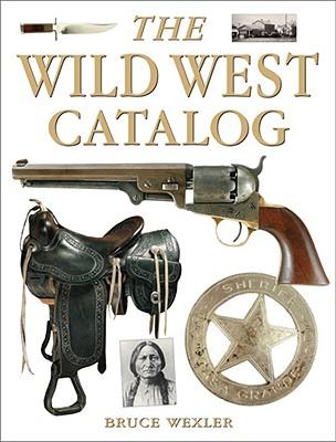 The Wild West Catalog - Wexler, Bruce