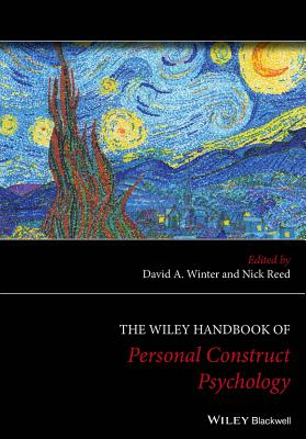 The Wiley Handbook of Personal Construct Psychology - Winter, David A. (Editor), and Reed, Nick (Editor)