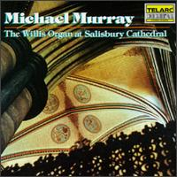 The Willis Organ at Salisbury Cathedral - Michael Murray (organ)