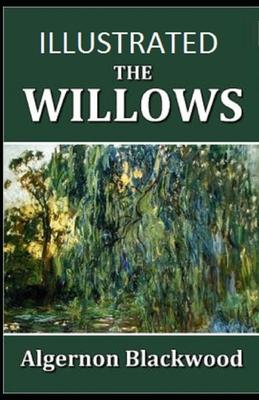 The Willows Illustrated - Blackwood, Algernon