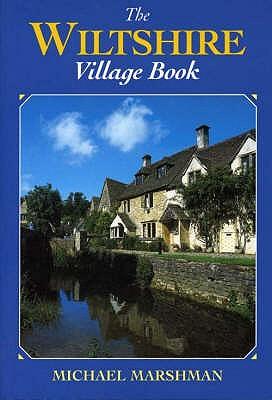 The Wiltshire Village Book - Marshman, Michael