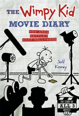 The Wimpy Kid Movie Diary: How Greg Heffley Went Hollywood - Kinney, Jeff
