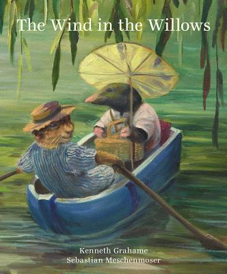 The Wind in the Willows - Grahame, Kenneth, and Meschenmoser, Sebastian
