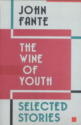 The Wine of Youth - Fante, John
