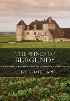 The Wines of Burgundy - Coates M W, Clive