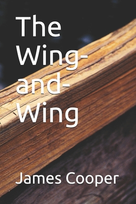 The Wing-and-Wing - Cooper, James Fenimore