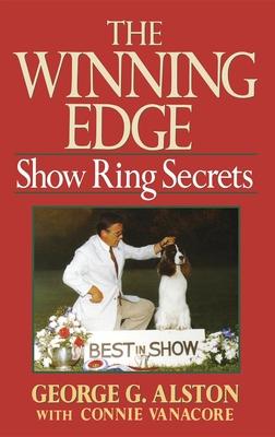 The Winning Edge: Show Ring Secrets - Alston, George