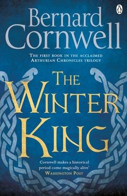 The Winter King: A Novel of Arthur - Cornwell, Bernard