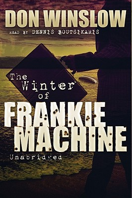 The Winter of Frankie Machine - Winslow, Don, and Boutsikaris, Dennis (Read by)
