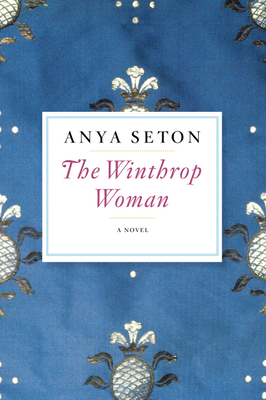 The Winthrop Woman - Seton, Anya