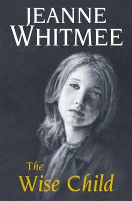 The Wise Child - Whitmee, Jeanne