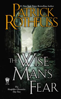 The Wise Man's Fear - Rothfuss, Patrick