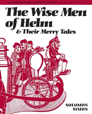 The Wise Men of Helm and Their Merry Tales - Simon, Solomon