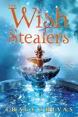 The Wish Stealers - Trivas, Tracy