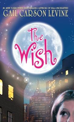 The Wish - Levine, Gail Carson