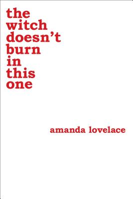 The Witch Doesn't Burn in This One - Lovelace, Amanda, and Ladybookmad