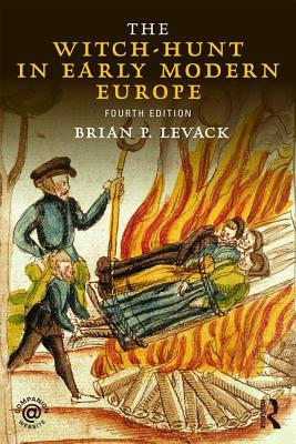 The Witch-Hunt in Early Modern Europe - Levack, Brian P.