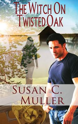 The Witch on Twisted Oak - Muller, Susan C