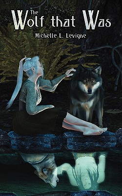The Wolf That Was - Levigne, Michelle