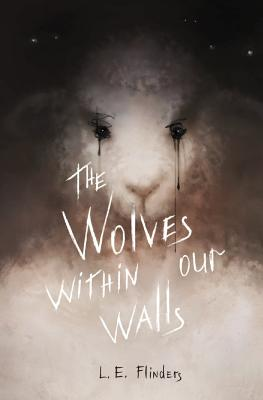 The Wolves Within Our Walls - Flinders, L E
