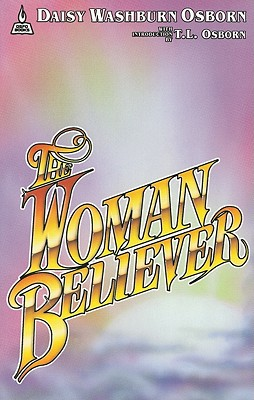The Woman Believer - Osborn, Daisy Washburn