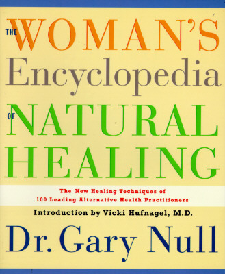 The Woman's Encyclopedia of Natural Healing - Null, Gary, Ph.D.
