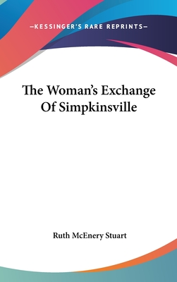 The Woman's Exchange of Simpkinsville - Stuart, Ruth McEnery