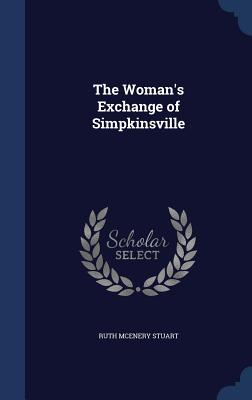 The Woman's Exchange of Simpkinsville - Stuart, Ruth McEnery
