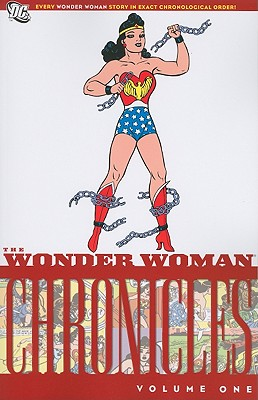 The Wonder Woman Chronicles, Volume One - Marston, William Moulton