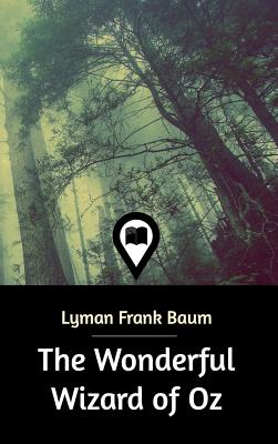 The Wonderful Wizard of Oz - Baum, Lyman Frank
