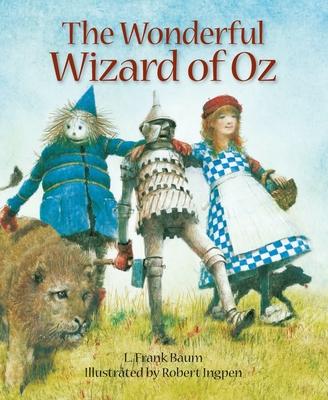 The Wonderful Wizard of Oz - Baum, L. Frank, and Ingpen, Robert (Artist)
